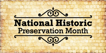 Image of a wall that says May is National Historic Preservation Month