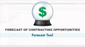 Crystal ball with dollar sign on it, with text Forcast of Contracting Opportunities, Forecast Tool